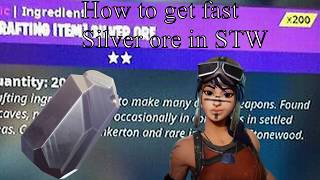 COMMENT GET A LOT OF SILVER ORE -Fortnite Save the world