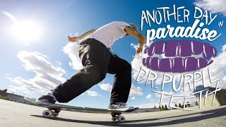 GoPro Skate: Another Day in Paradise with Dr. Purpleteeth - Vol. 12