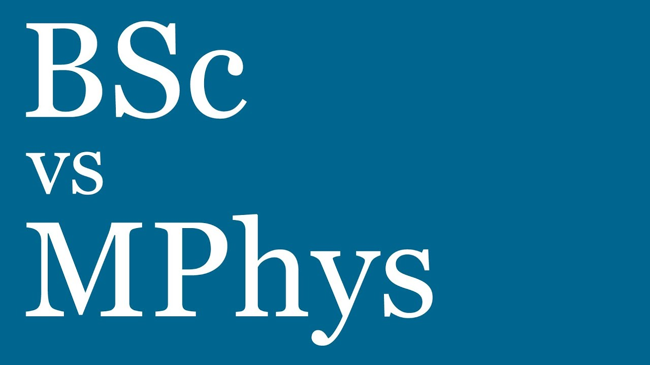 bsc vs mphys what s the difference bsc vs mphys what s the difference