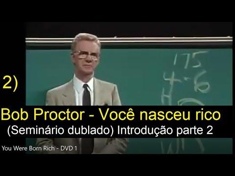Bob Proctor – Você nasceu rico (Seminário dublado) Introdução parte 2