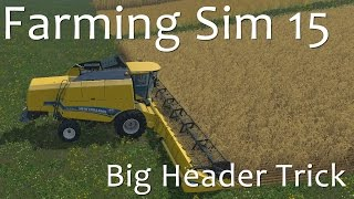 Havester Header Trick - Farming Simulator 15 Tutorial