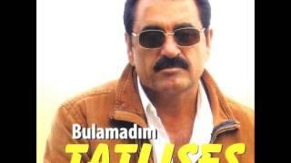 Ibrahim Tatlises Bulamadim