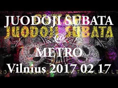 JUODOJI SUBATA @ METRO Vilnius 2017 02 17