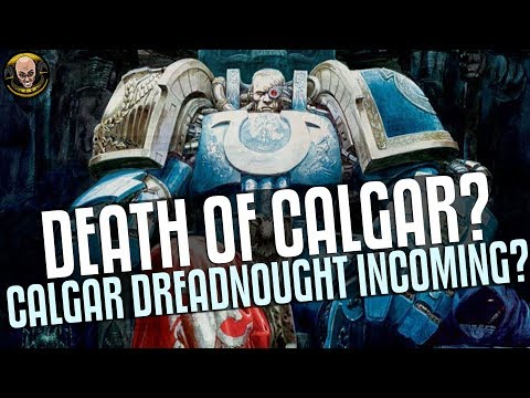 Death of Calgar? Is it Dreadnought time for Mr.Ultramarine?!