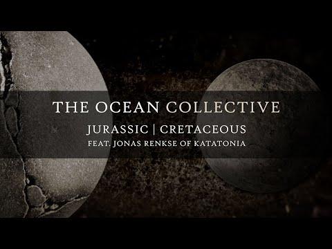 The Ocean - Jurassic | Cretaceous (feat. Jonas Renkse of Katatonia)
