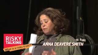 Getting Punched in The Face - What is a risky truth? Anna Deavere Smith and A.M. Homes