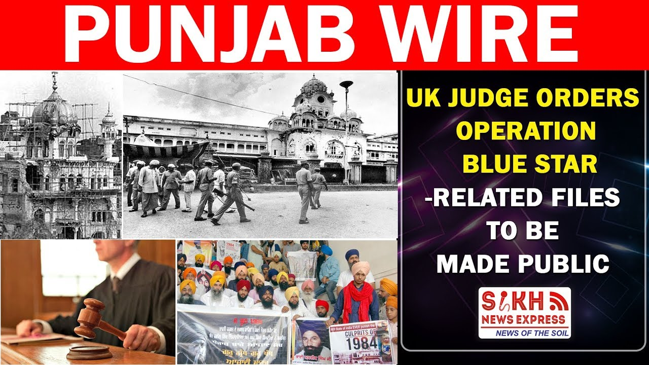 UK judge orders Operation Blue Star-related files to be made public ...