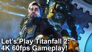 Let's Play Titanfall 2 PC: 4K 60fps Gameplay!