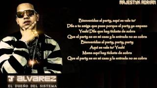 J Alvarez - Welcome To The Party (Letra-Lirycs) (Prod. By Montana The Producer)