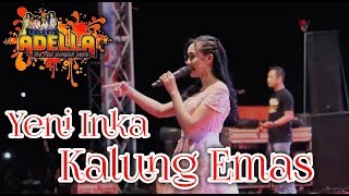 Kalung Emas - Yeni Inka Om ADELLA Live Ponorogo