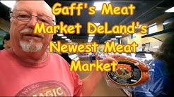 Gaff's Meat Market DeLand Florida's Newest Meat Market
