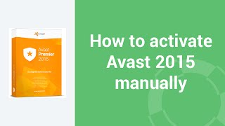 How to activate Avast 2015 manually