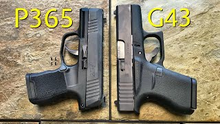 Sig Sauer P365 vs Glock 43 - If I Could Only Have One.....