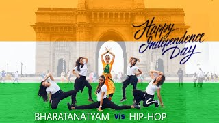 Bharatanatyam v/s Hip-Hop | Independence Day Special | 15th August | Fusion Dance