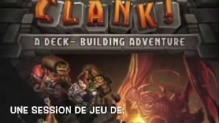 Session de jeu de Clank  - pisode 1