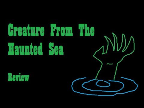 Creature From The Haunted Sea (review) - All The World's Worst
