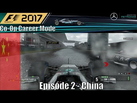 F1 2017 Co-Op Episode 2 - China (I Like Wet Races)