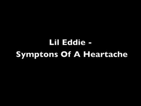 Lil Eddie - Symptoms Of A Heartache With Download Link