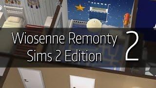 Wiosenne remonty – #2 -The sims 2 – Rodzina Biedak