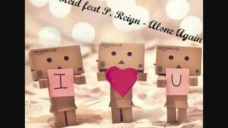 Alyssa Reid feat P. Reign - Alone Again + D O W N L O A D ♥ L I N K + Lyrics In Description!