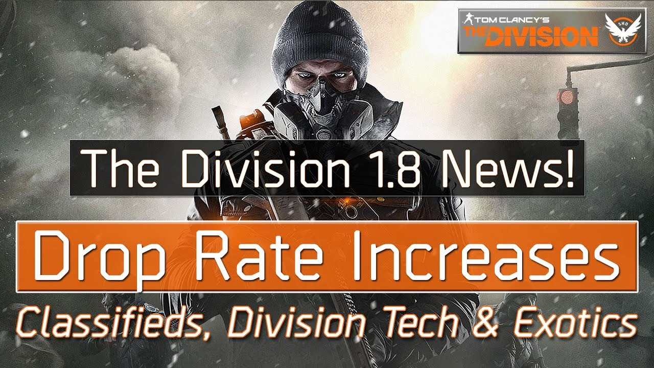 The Division 1 8 New Drop Rate Increases - Are You Gaming?
