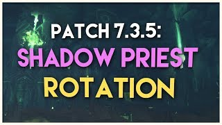 Patch 7.3.5 Shadow Priest DPS Rotation