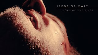 Seeds Of Mary - Lord Of The Flies | Official Music Video | 4K