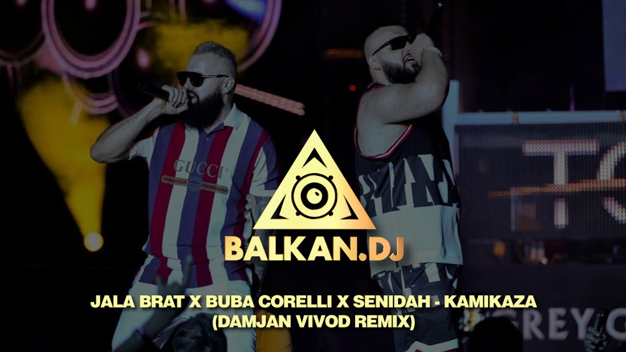 Jala Brat x Buba Corelli x Senidah - KAMIKAZA (Damjan Vivod Remix)