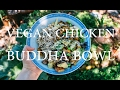VEGAN CHICKEN BUDDHA BOWL // GF + RSF + NUT FREE