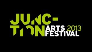 Junction Arts Festival 2013