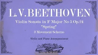 "L.V.Beethoven - Violin Sonata in F Major No 5 Op.24 ""Spring"" - 3 mov Scherzo - Piano accompaniment"