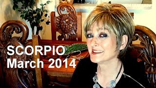 SCORPIO MARCH 2014 Astrology Forecast 2014 - Karen Lustrup