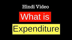 What is Expenditure - Learn about Expenditure in Accounts in Hindi