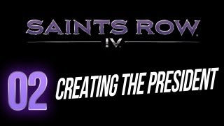Saints Row 4 - Creating the President! 02 (Inauguration Station Character Creation Gameplay)