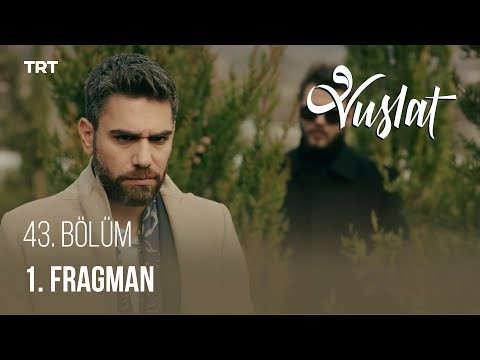 Vuslat 43. Bölüm - 1. Fragman