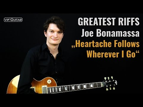 "✪ GREATEST RIFFS:  Joe Bonamassa - ""Heartache Follows Wherever I Go"" ►Riff Nr: 57"