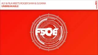 Aly & Fila meets Roger Shah & Susana - Unbreakable