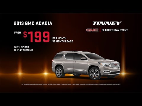 2019 GMC Acadia Lease Deals Price Rebates & Incentives | Black Friday Sale at Tinney Automotive