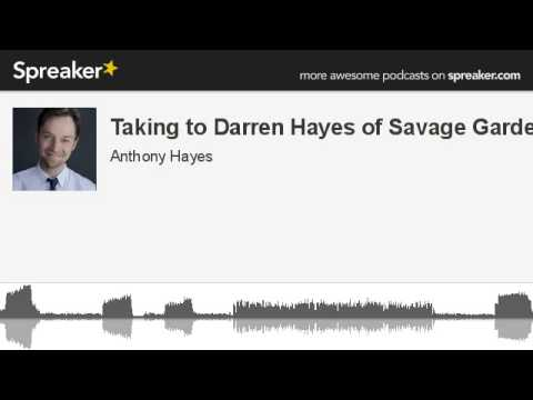 Taking to Darren Hayes of Savage Garden (made with Spreaker)