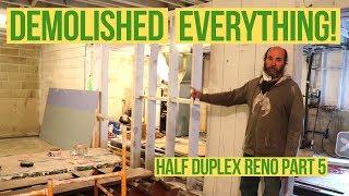 DEMOLISHED EVERYTHING! - HALF DUPLEX RENO UPDATE PART 5