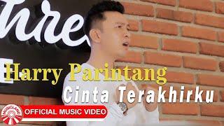 Harry Parintang - Cinta Terakhirku [Official Music Video HD]