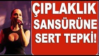 Sertab Erener'den 'sansür' tepkisi: Çıplaklık ayıp değildir