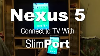 Google Nexus 5: Connect to the TV With SlimPort and HDMI Cable