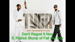 [3.67 MB] Tyga - Don't Regret It Now (Ft. Patrick Stump of FOB) Lyrics