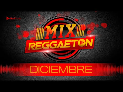 REGGAETON  MIX DICIEMBRE / LAS MAS ESCUCHADAS / REGGAETON 2019 / BBD MUSIC
