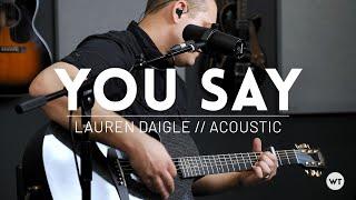 You Say - Lauren Daigle - acoustic cover