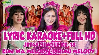 [LYRIC KARAOKE+KOMPILASI] JKT48 - Kimi wa Melody (Dirimu Melody) Single Ke-18 #JKT48BELIEVEHS