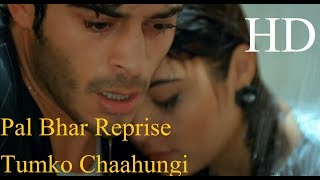 Pal Bhar Reprise Tumko Chaahungi Full Song Unplugged Female Version Half Grilfriend