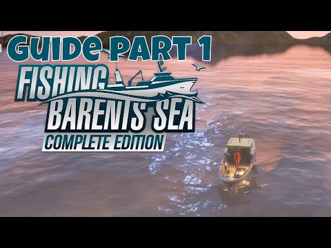 Fishing Barent's Sea  - Complete Edition - Beginner's Guide Part 1