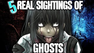 5 REAL Ghost Sightings! - Darkness Prevails